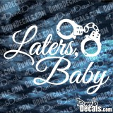 50 Shades Laters Baby Decal