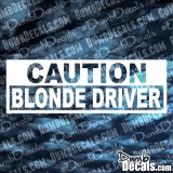 Caution Blonde Driver