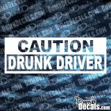 Caution Drunk Driver
