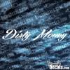 Dirty Money Decal