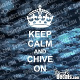 Keep Calm And Chive On Decal (BIG CROWN)