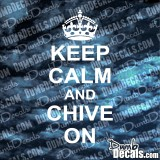 Keep Calm And Chive On Decal (SMALL CROWN)