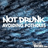 Not Drunk Avoiding Potholes Decal