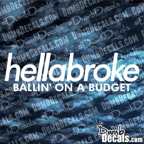 hellabroke ballin on a budget decal