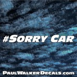 Paul Walker Sorry Car hashtag Decal