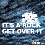 It's A Rock Get Over It Decal