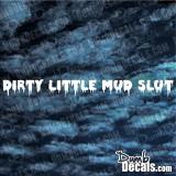 Dirty Little Mud Slut windshield Decal