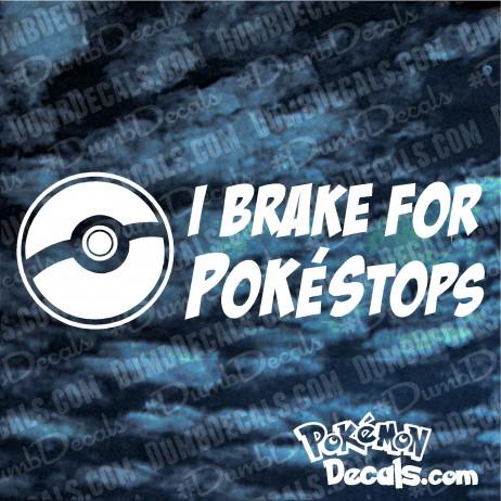 I Brake For Pokestops Decal